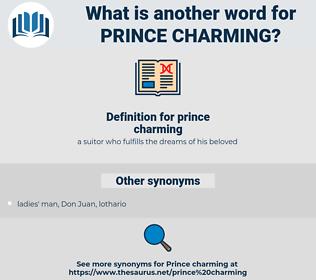 prince charming, synonym prince charming, another word for prince charming, words like prince charming, thesaurus prince charming