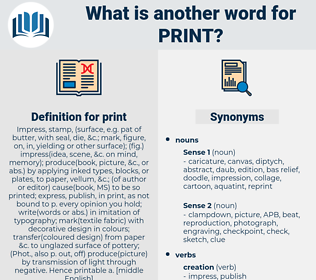 print, synonym print, another word for print, words like print, thesaurus print