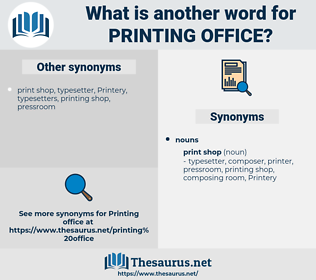 printing office, synonym printing office, another word for printing office, words like printing office, thesaurus printing office