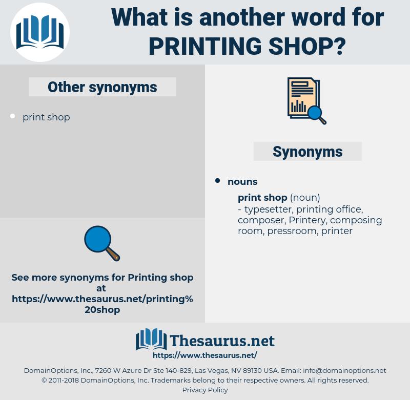 printing shop, synonym printing shop, another word for printing shop, words like printing shop, thesaurus printing shop