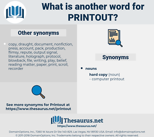 printout, synonym printout, another word for printout, words like printout, thesaurus printout