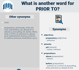 prior to, synonym prior to, another word for prior to, words like prior to, thesaurus prior to