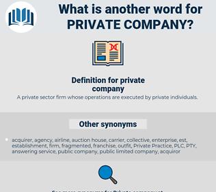 private company, synonym private company, another word for private company, words like private company, thesaurus private company