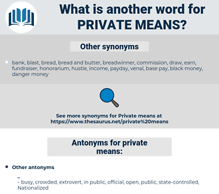 private means, synonym private means, another word for private means, words like private means, thesaurus private means