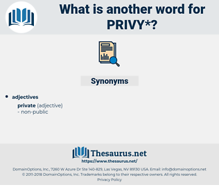 privy, synonym privy, another word for privy, words like privy, thesaurus privy