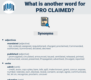 pro claimed, synonym pro claimed, another word for pro claimed, words like pro claimed, thesaurus pro claimed