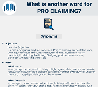 pro claiming, synonym pro claiming, another word for pro claiming, words like pro claiming, thesaurus pro claiming