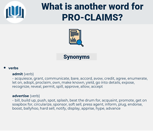 pro claims, synonym pro claims, another word for pro claims, words like pro claims, thesaurus pro claims