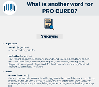 pro cured, synonym pro cured, another word for pro cured, words like pro cured, thesaurus pro cured