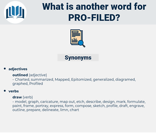 pro-filed, synonym pro-filed, another word for pro-filed, words like pro-filed, thesaurus pro-filed