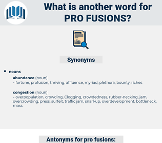 pro-fusions, synonym pro-fusions, another word for pro-fusions, words like pro-fusions, thesaurus pro-fusions