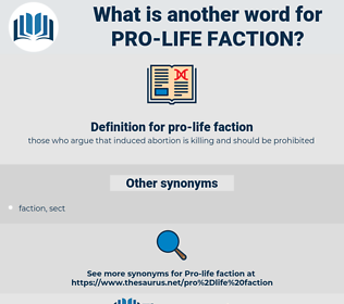 pro-life faction, synonym pro-life faction, another word for pro-life faction, words like pro-life faction, thesaurus pro-life faction