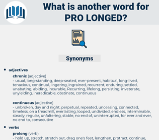 pro longed, synonym pro longed, another word for pro longed, words like pro longed, thesaurus pro longed