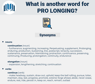 pro-longing, synonym pro-longing, another word for pro-longing, words like pro-longing, thesaurus pro-longing