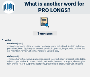 pro longs, synonym pro longs, another word for pro longs, words like pro longs, thesaurus pro longs