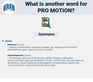 pro motion, synonym pro motion, another word for pro motion, words like pro motion, thesaurus pro motion