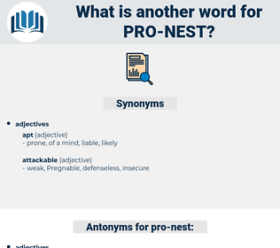 pro-nest, synonym pro-nest, another word for pro-nest, words like pro-nest, thesaurus pro-nest