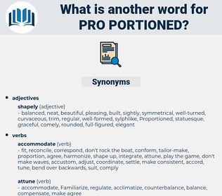 pro-portioned, synonym pro-portioned, another word for pro-portioned, words like pro-portioned, thesaurus pro-portioned