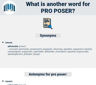 pro poser, synonym pro poser, another word for pro poser, words like pro poser, thesaurus pro poser