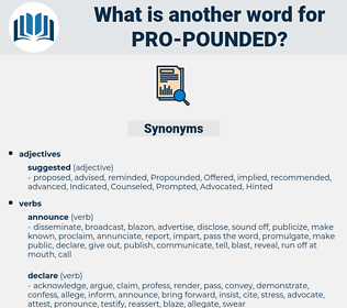 pro-pounded, synonym pro-pounded, another word for pro-pounded, words like pro-pounded, thesaurus pro-pounded