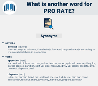 pro-rate, synonym pro-rate, another word for pro-rate, words like pro-rate, thesaurus pro-rate
