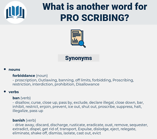 pro scribing, synonym pro scribing, another word for pro scribing, words like pro scribing, thesaurus pro scribing