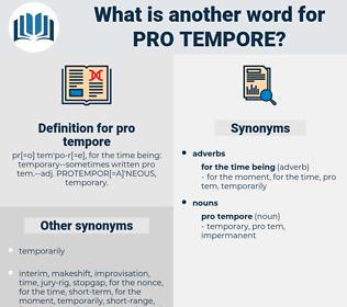 pro tempore, synonym pro tempore, another word for pro tempore, words like pro tempore, thesaurus pro tempore
