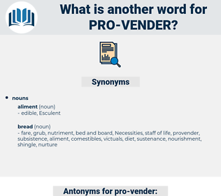 pro-vender, synonym pro-vender, another word for pro-vender, words like pro-vender, thesaurus pro-vender