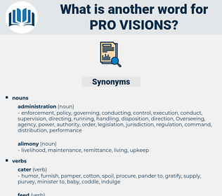 pro-visions, synonym pro-visions, another word for pro-visions, words like pro-visions, thesaurus pro-visions