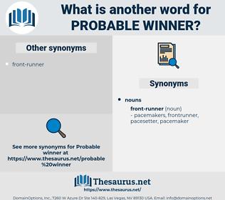 probable winner, synonym probable winner, another word for probable winner, words like probable winner, thesaurus probable winner