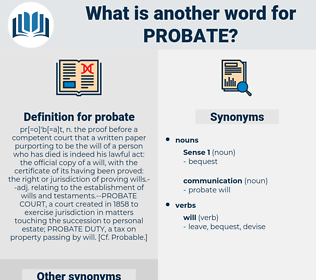 probate, synonym probate, another word for probate, words like probate, thesaurus probate