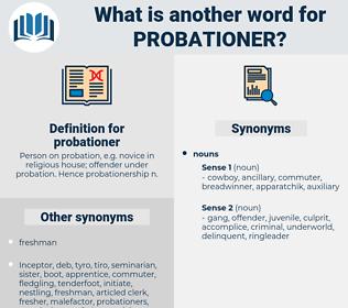 probationer, synonym probationer, another word for probationer, words like probationer, thesaurus probationer