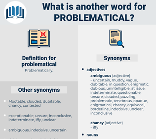 problematical, synonym problematical, another word for problematical, words like problematical, thesaurus problematical