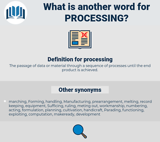 processing, synonym processing, another word for processing, words like processing, thesaurus processing