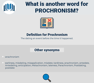 Prochronism, synonym Prochronism, another word for Prochronism, words like Prochronism, thesaurus Prochronism