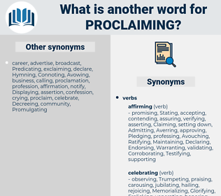 Proclaiming, synonym Proclaiming, another word for Proclaiming, words like Proclaiming, thesaurus Proclaiming