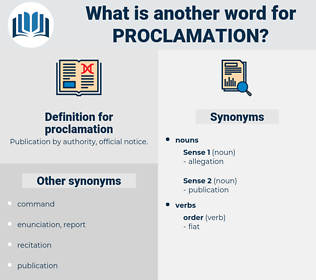 proclamation, synonym proclamation, another word for proclamation, words like proclamation, thesaurus proclamation