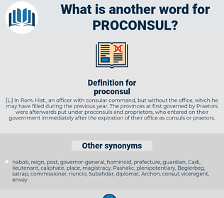 proconsul, synonym proconsul, another word for proconsul, words like proconsul, thesaurus proconsul