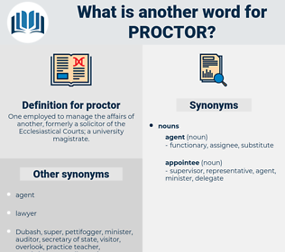 proctor, synonym proctor, another word for proctor, words like proctor, thesaurus proctor