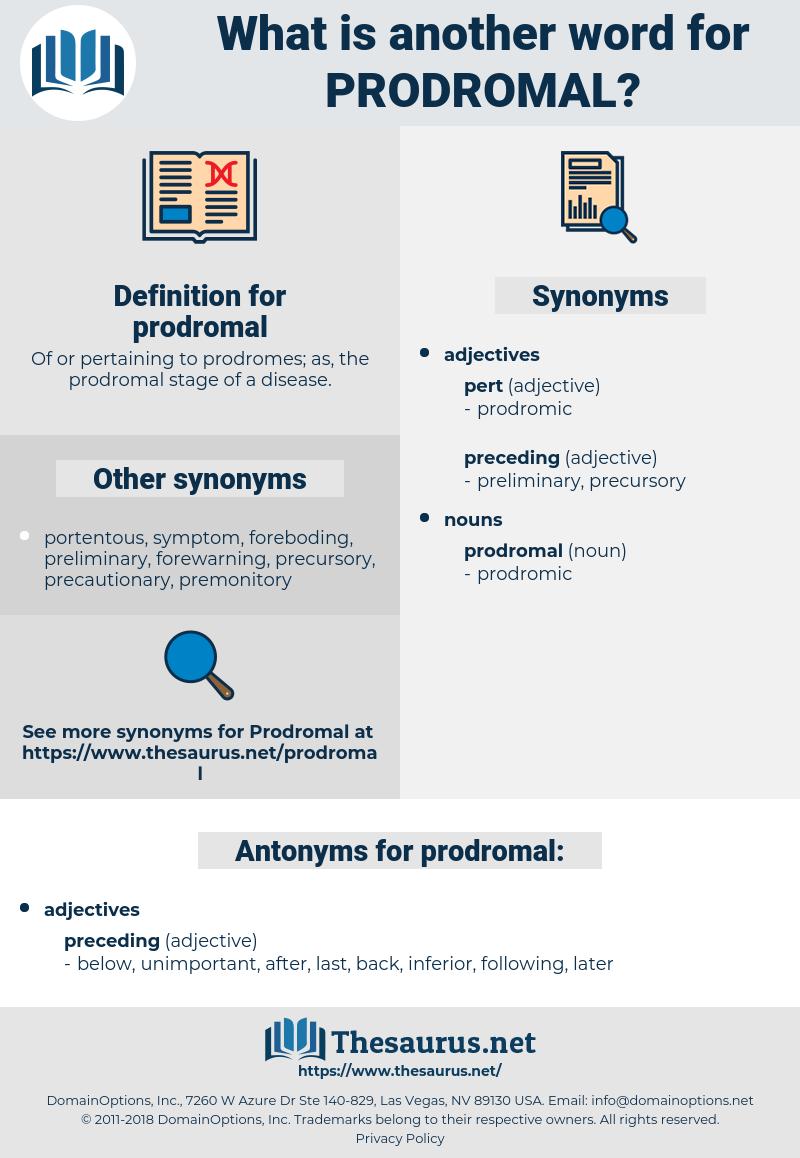 prodromal, synonym prodromal, another word for prodromal, words like prodromal, thesaurus prodromal