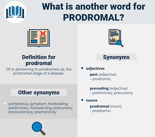 prodromal, synonym prodromal, another word for prodromal, words like prodromal, thesaurus prodromal