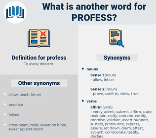 profess, synonym profess, another word for profess, words like profess, thesaurus profess