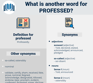 professed, synonym professed, another word for professed, words like professed, thesaurus professed