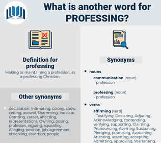professing, synonym professing, another word for professing, words like professing, thesaurus professing