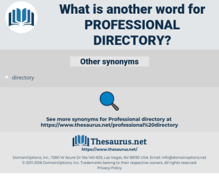 professional directory, synonym professional directory, another word for professional directory, words like professional directory, thesaurus professional directory