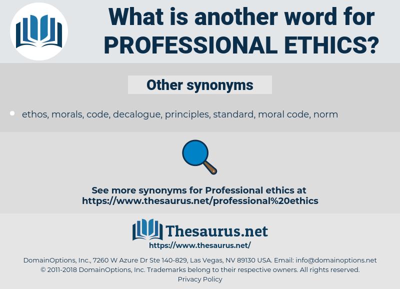 Professional Ethics, synonym Professional Ethics, another word for Professional Ethics, words like Professional Ethics, thesaurus Professional Ethics