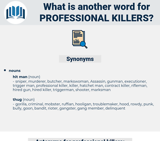 professional killers, synonym professional killers, another word for professional killers, words like professional killers, thesaurus professional killers