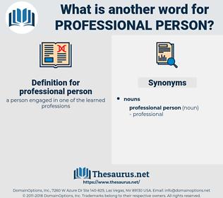 professional person, synonym professional person, another word for professional person, words like professional person, thesaurus professional person