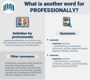 professionally, synonym professionally, another word for professionally, words like professionally, thesaurus professionally