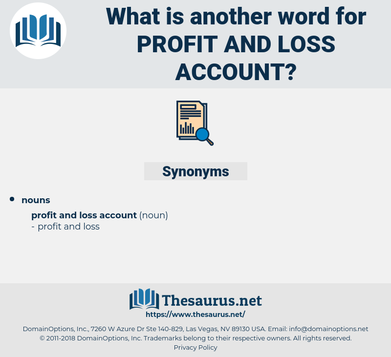 profit and loss account, synonym profit and loss account, another word for profit and loss account, words like profit and loss account, thesaurus profit and loss account